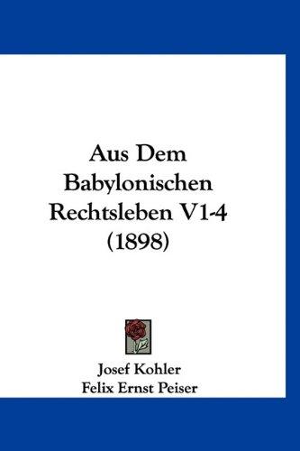 9781160932813: Aus Dem Babylonischen Rechtsleben V1-4 (1898) (German Edition)