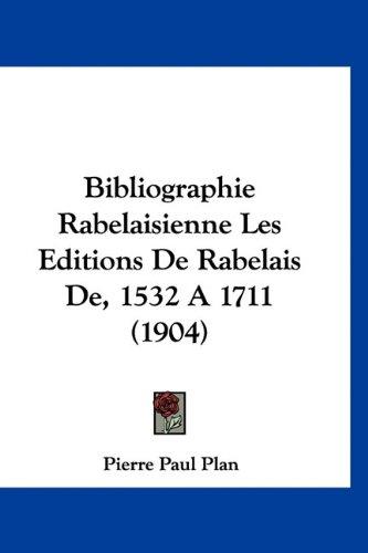 9781160934053: Bibliographie Rabelaisienne Les Editions de Rabelais de, 1532 a 1711 (1904)