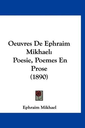 9781160935838: Oeuvres de Ephraim Mikhael: Poesie, Poemes En Prose (1890)