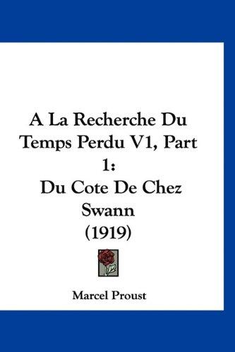 9781160937337: a la Recherche Du Temps Perdu V1, Part 1: Du Cote de Chez Swann (1919)