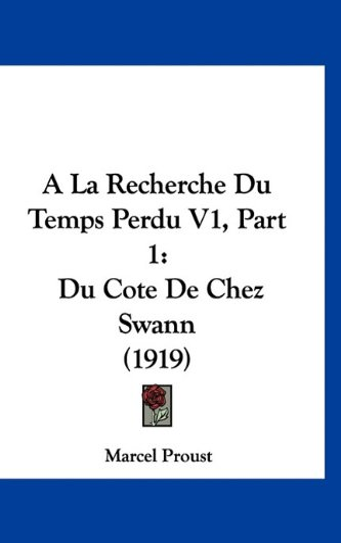 A La Recherche Du Temps Perdu V1, Part 1: Du Cote De Chez Swann (1919) (French Edition) (9781160937337) by Marcel Proust