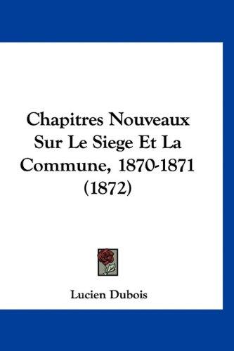 9781160943215: Chapitres Nouveaux Sur Le Siege Et La Commune, 1870-1871 (1872) (French Edition)