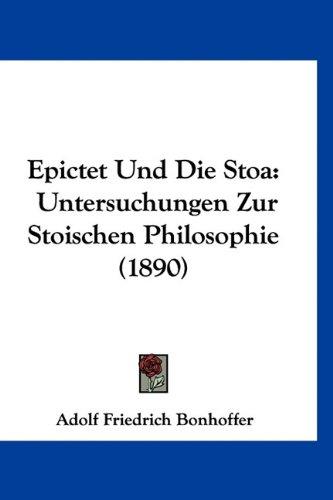 9781160944212: Epictet Und Die Stoa: Untersuchungen Zur Stoischen Philosophie (1890)