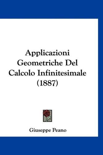 9781160949606: Applicazioni Geometriche Del Calcolo Infinitesimale (1887) (Italian Edition)