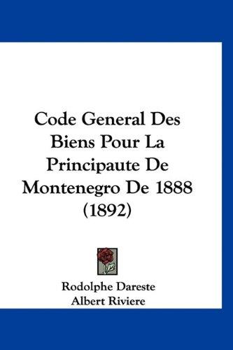 9781160950305: Code General Des Biens Pour La Principaute de Montenegro de 1888 (1892)