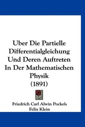 9781160950909: Uber Die Partielle Differentialgleichung Und Deren Auftreten In Der Mathematischen Physik (1891) (German Edition)