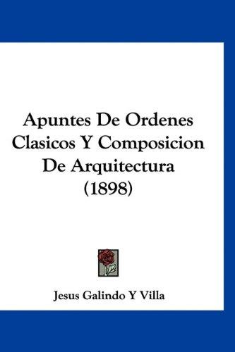 9781160955607: Apuntes de Ordenes Clasicos y Composicion de Arquitectura (1898)