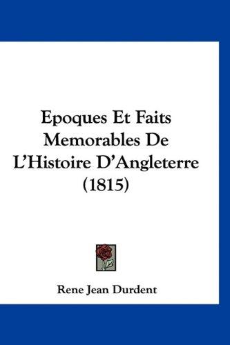 9781160956789: Epoques Et Faits Memorables de L'Histoire D'Angleterre (1815)