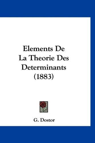 9781160959179: Elements De La Theorie Des Determinants (1883) (French Edition)