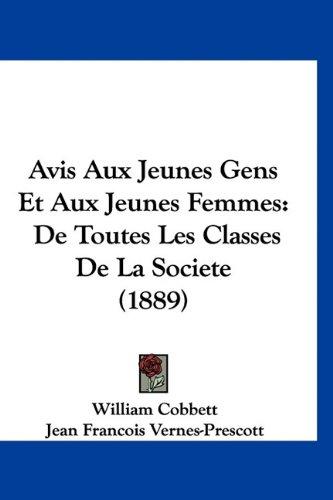 9781160960632: Avis Aux Jeunes Gens Et Aux Jeunes Femmes: De Toutes Les Classes De La Societe (1889) (French Edition)