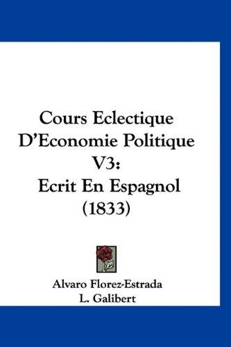 9781160965002: Cours Eclectique D'Economie Politique V3: Ecrit En Espagnol (1833) (French Edition)