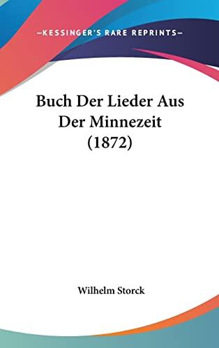 9781160965361: Buch Der Lieder Aus Der Minnezeit (1872) (German Edition)