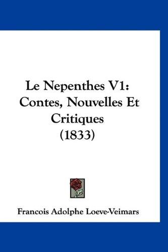 9781160966481: Le Nepenthes V1: Contes, Nouvelles Et Critiques (1833) (French Edition)