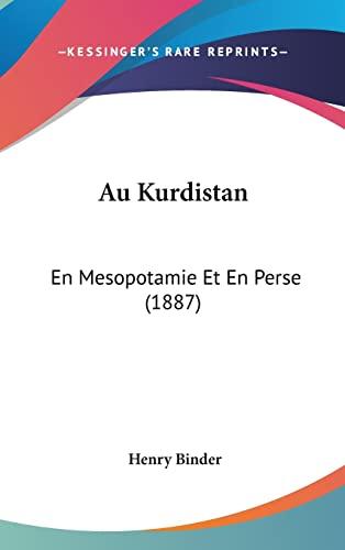 9781160971584: Au Kurdistan: En Mesopotamie Et En Perse (1887) (French Edition)