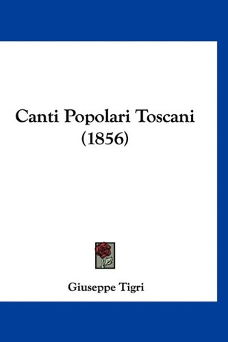 9781160973007: Canti Popolari Toscani (1856)