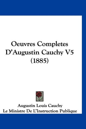 9781160978972: Oeuvres Completes D'Augustin Cauchy V5 (1885) (French Edition)