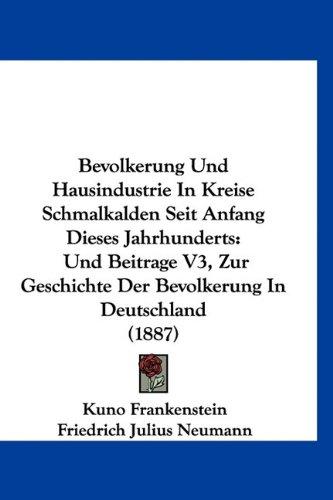9781160981644: Bevolkerung Und Hausindustrie in Kreise Schmalkalden Seit Anfang Dieses Jahrhunderts: Und Beitrage V3, Zur Geschichte Der Bevolkerung in Deutschland (1887)