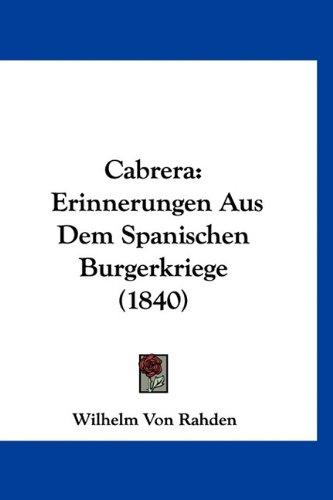 9781160983877: Cabrera: Erinnerungen Aus Dem Spanischen Burgerkriege (1840) (German Edition)