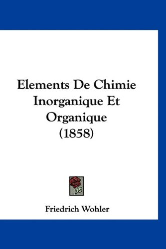 9781160988261: Elements De Chimie Inorganique Et Organique (1858) (French Edition)