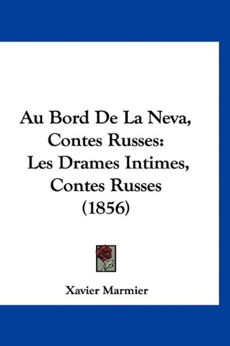 9781160993067: Au Bord de La Neva, Contes Russes: Les Drames Intimes, Contes Russes (1856)