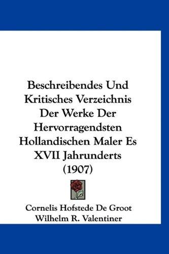 9781160994439: Beschreibendes Und Kritisches Verzeichnis Der Werke Der Hervorragendsten Hollandischen Maler Es XVII Jahrunderts (1907) (German Edition)