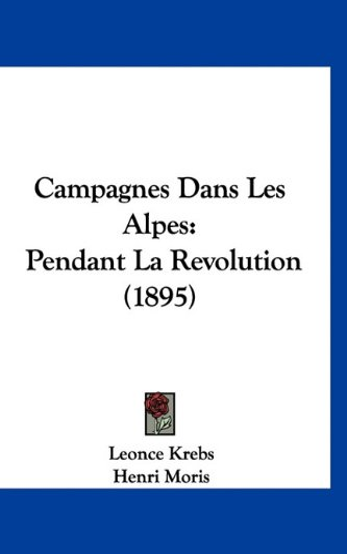 9781160995962: Campagnes Dans Les Alpes: Pendant La Revolution (1895) (French Edition)