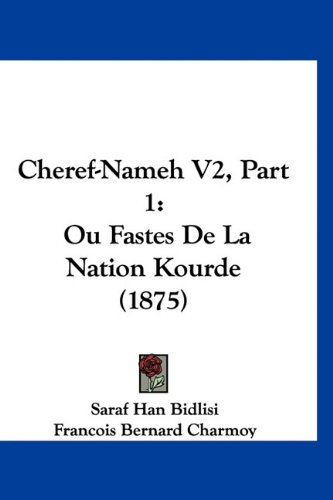 9781160996785: Cheref-Nameh V2, Part 1: Ou Fastes de La Nation Kourde (1875)