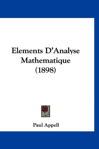 9781160997645: Elements D'Analyse Mathematique (1898) (French Edition)