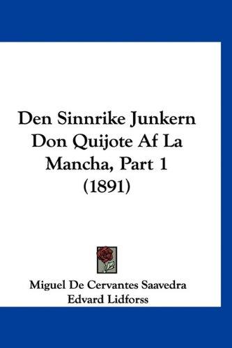 9781160998406: Den Sinnrike Junkern Don Quijote Af La Mancha, Part 1 (1891) (Spanish Edition)
