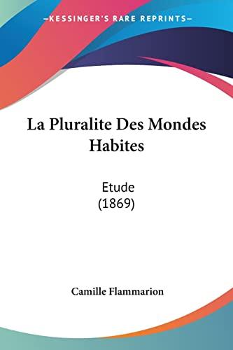 9781161006322: La Pluralite Des Mondes Habites: Etude (1869) (French Edition)