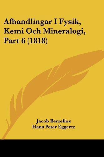 9781161012897: Afhandlingar I Fysik, Kemi Och Mineralogi, Part 6 (1818) (Spanish Edition)