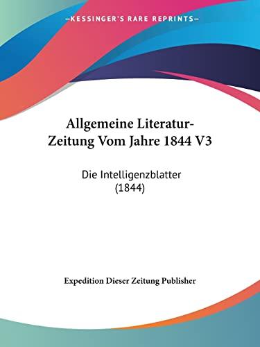 9781161015355: Allgemeine Literatur-Zeitung Vom Jahre 1844 V3: Die Intelligenzblatter (1844) (German Edition)