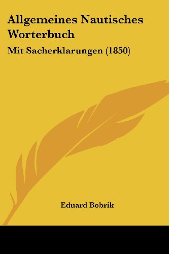 9781161015560: Allgemeines Nautisches Worterbuch: Mit Sacherklarungen (1850)