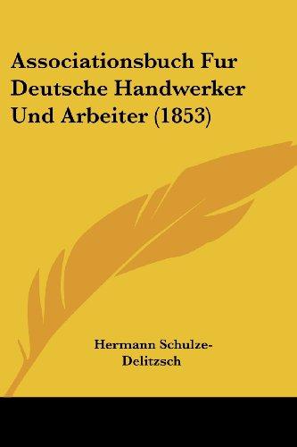 9781161018950: Associationsbuch Fur Deutsche Handwerker Und Arbeiter (1853) (German Edition)