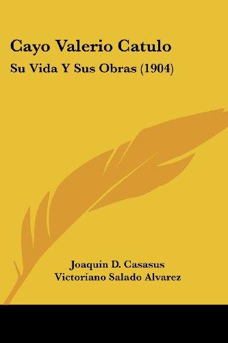 9781161032123: Cayo Valerio Catulo: Su Vida y Sus Obras (1904)