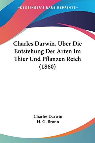 9781161032505: Charles Darwin, Uber Die Entstehung Der Arten Im Thier Und Pflanzen Reich (1860)