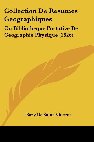 9781161036213: Collection De Resumes Geographiques: Ou Bibliotheque Portative De Geographie Physique (1826) (French Edition)