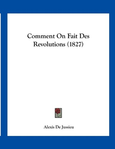 9781161036701: Comment On Fait Des Revolutions (1827) (French Edition)