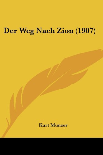 9781161050912: Der Weg Nach Zion (1907) (German Edition)