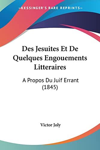 9781161053845: Des Jesuites Et De Quelques Engouements Litteraires: A Propos Du Juif Errant (1845) (French Edition)