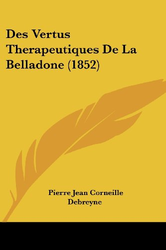 9781161055504: Des Vertus Therapeutiques De La Belladone (1852) (French Edition)