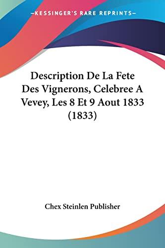 9781161055757: Description De La Fete Des Vignerons, Celebree A Vevey, Les 8 Et 9 Aout 1833 (1833) (French Edition)