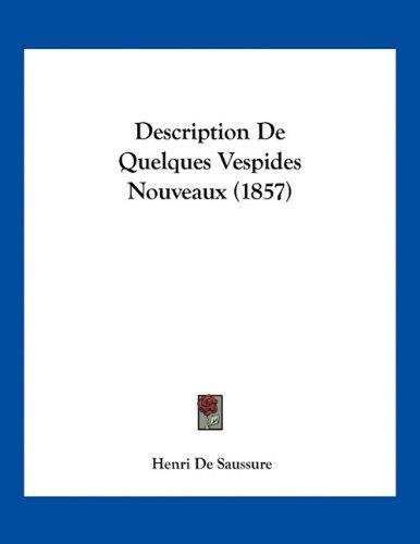 9781161055795: Description De Quelques Vespides Nouveaux (1857) (French Edition)