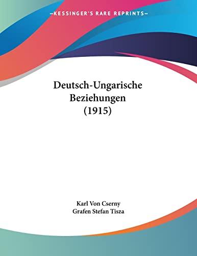 9781161055948: Deutsch-Ungarische Beziehungen (1915) (German Edition)