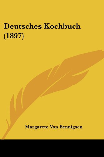 9781161057720: Deutsches Kochbuch (1897) (German Edition)