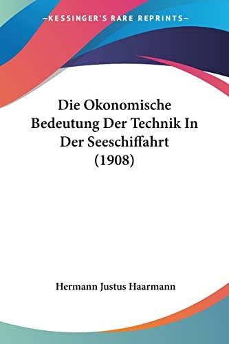 9781161061628: Die Okonomische Bedeutung Der Technik In Der Seeschiffahrt (1908) (German Edition)
