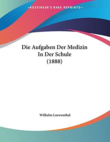 9781161067323: Die Aufgaben Der Medizin in Der Schule (1888)