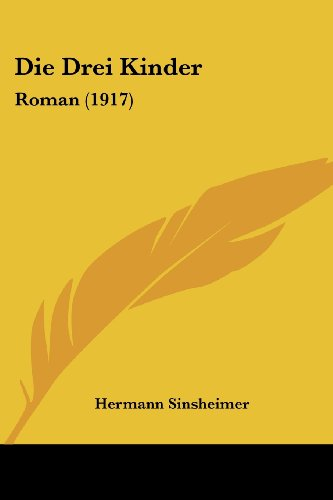 9781161080384: Die Drei Kinder: Roman (1917) (German Edition)