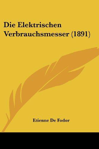 9781161082548: Die Elektrischen Verbrauchsmesser (1891)