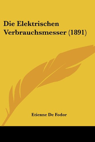 9781161082548: Die Elektrischen Verbrauchsmesser (1891) (German Edition)